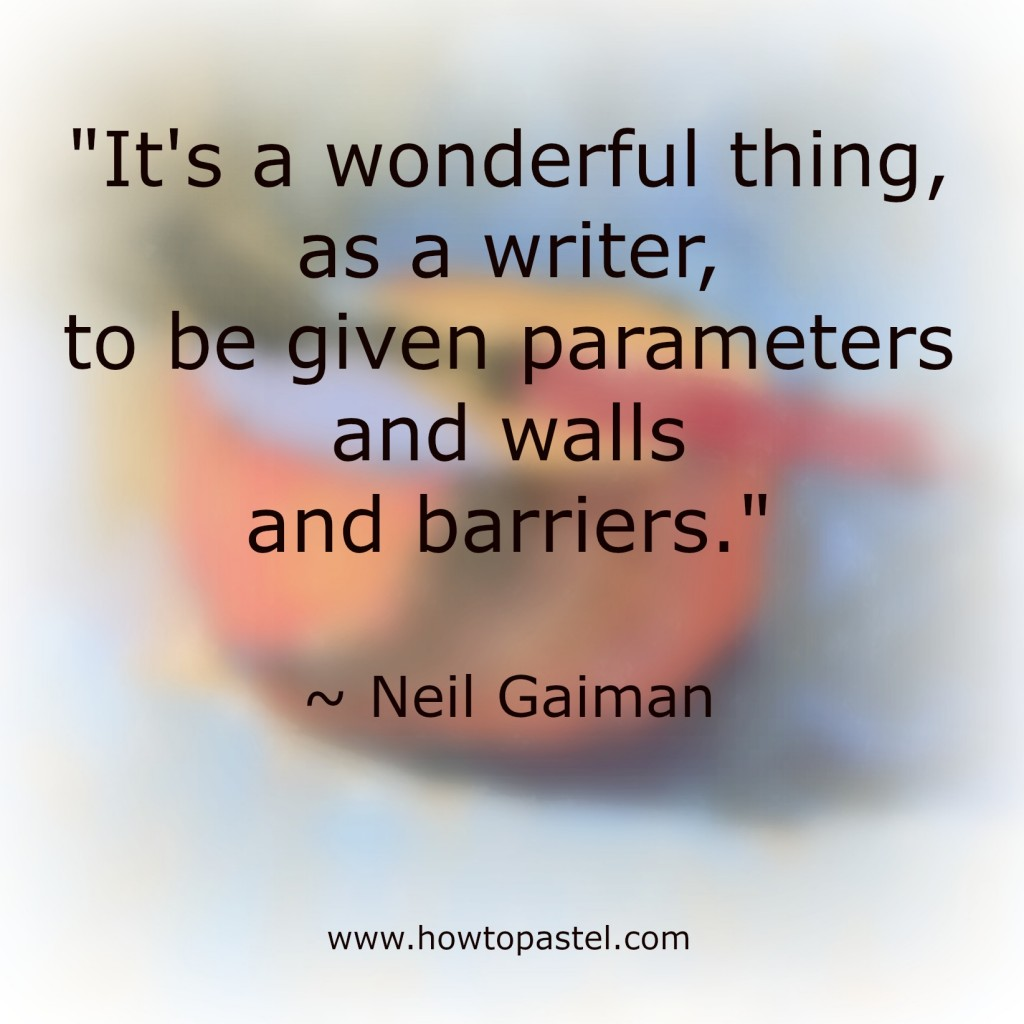 pastelling on white paper: Neil Gaiman quote on the value of barriers